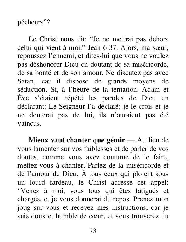"""pécheurs""""? Le Christ nous dit: """"Je ne mettrai pas dehors celui qui vient à moi."""" Jean 6:37. Alors, ma sœur, repoussez l'en..."""