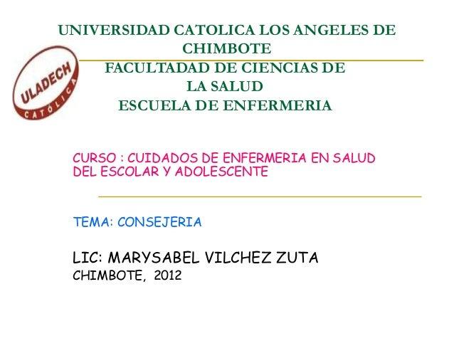 UNIVERSIDAD CATOLICA LOS ANGELES DECHIMBOTEFACULTADAD DE CIENCIAS DELA SALUDESCUELA DE ENFERMERIACURSO : CUIDADOS DE ENFER...