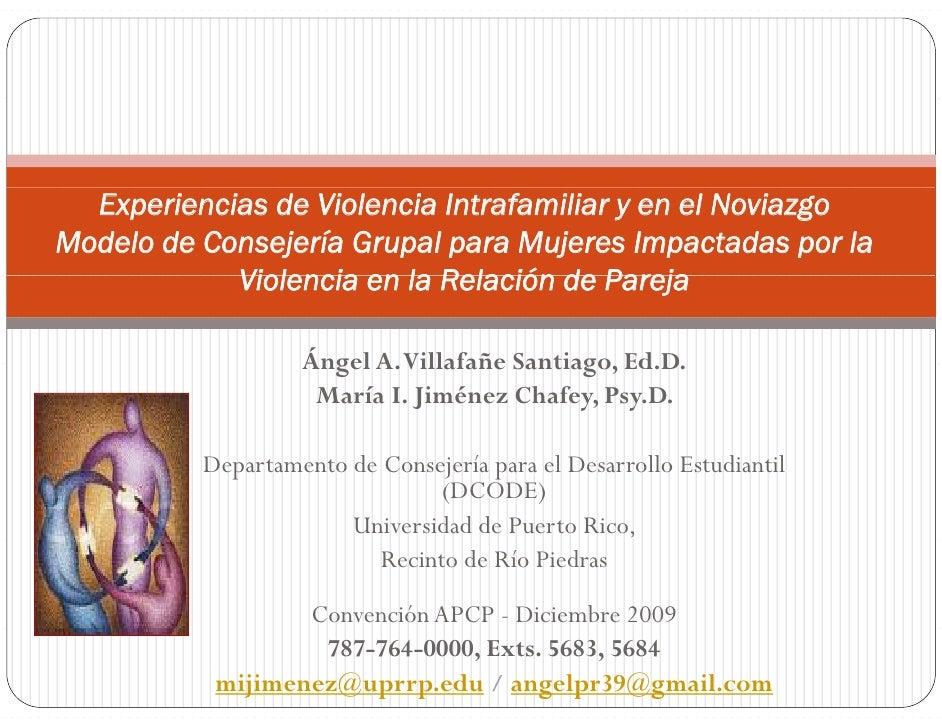 Experiencias de Violencia Intrafamiliar y en el Noviazgo Modelo de Consejería Grupal para Mujeres Impactadas por la       ...