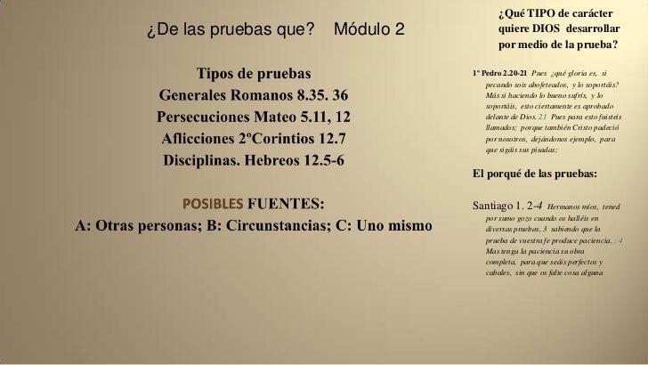 ¿Qué TIPO de carácter¿De las pruebas que?   Módulo 2           quiere DIOS desarrollar                                    ...