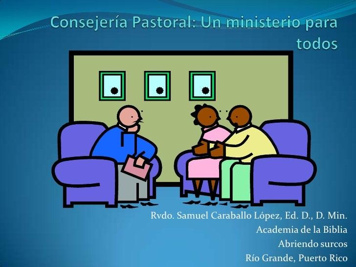 Rvdo. Samuel Caraballo López, Ed. D., D. Min.                       Academia de la Biblia                            Abrie...