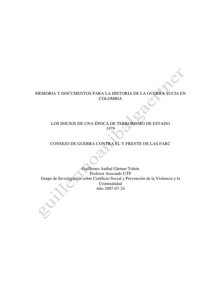 MEMORIA Y DOCUMENTOS PARA LA HISTORIA DE LA GUERRA SUCIA EN                        COLOMBIA            LOS INICIOS DE UNA ...