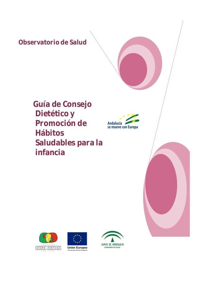 Guía de Consejo Dietético y Promoción de Hábitos Saludables para la infancia Observatorio de Salud