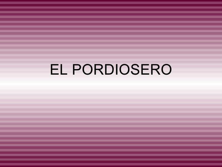 EL PORDIOSERO