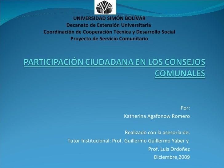 Por: Katherina Agafonow Romero Realizado con la asesoría de: Tutor Institucional: Prof. Guillermo Guillermo Yáber y  Prof....