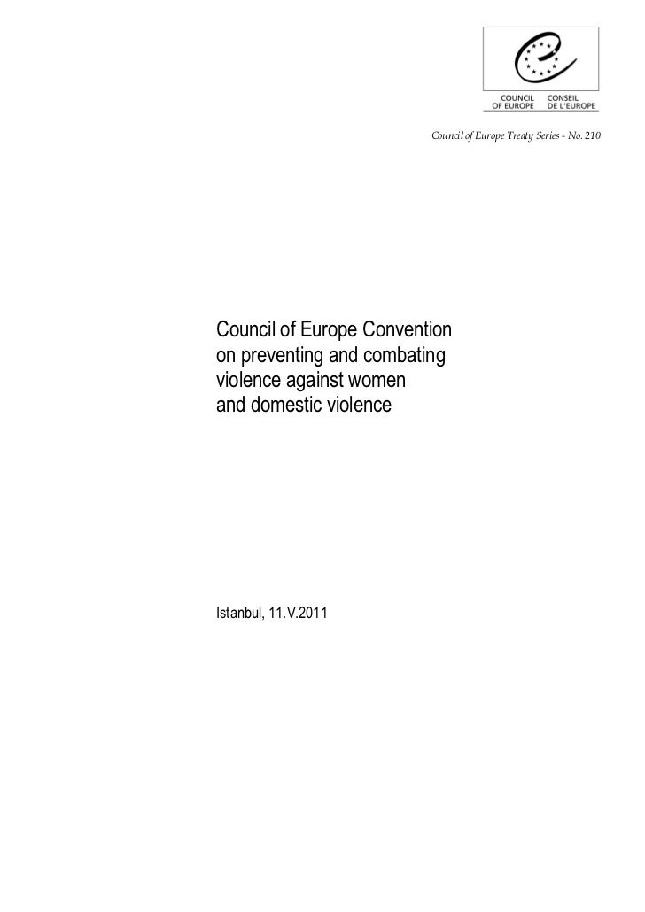 Council of Europe Treaty Series - No. 210Council of Europe Conventionon preventing and combatingviolence against womenand ...