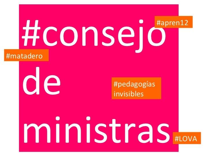#consejo                          #apren12#matadero   de       #pedagogías            invisibles   ministras              ...