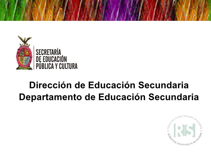 Dirección de Educación Secundaria Departamento de Educación Secundaria