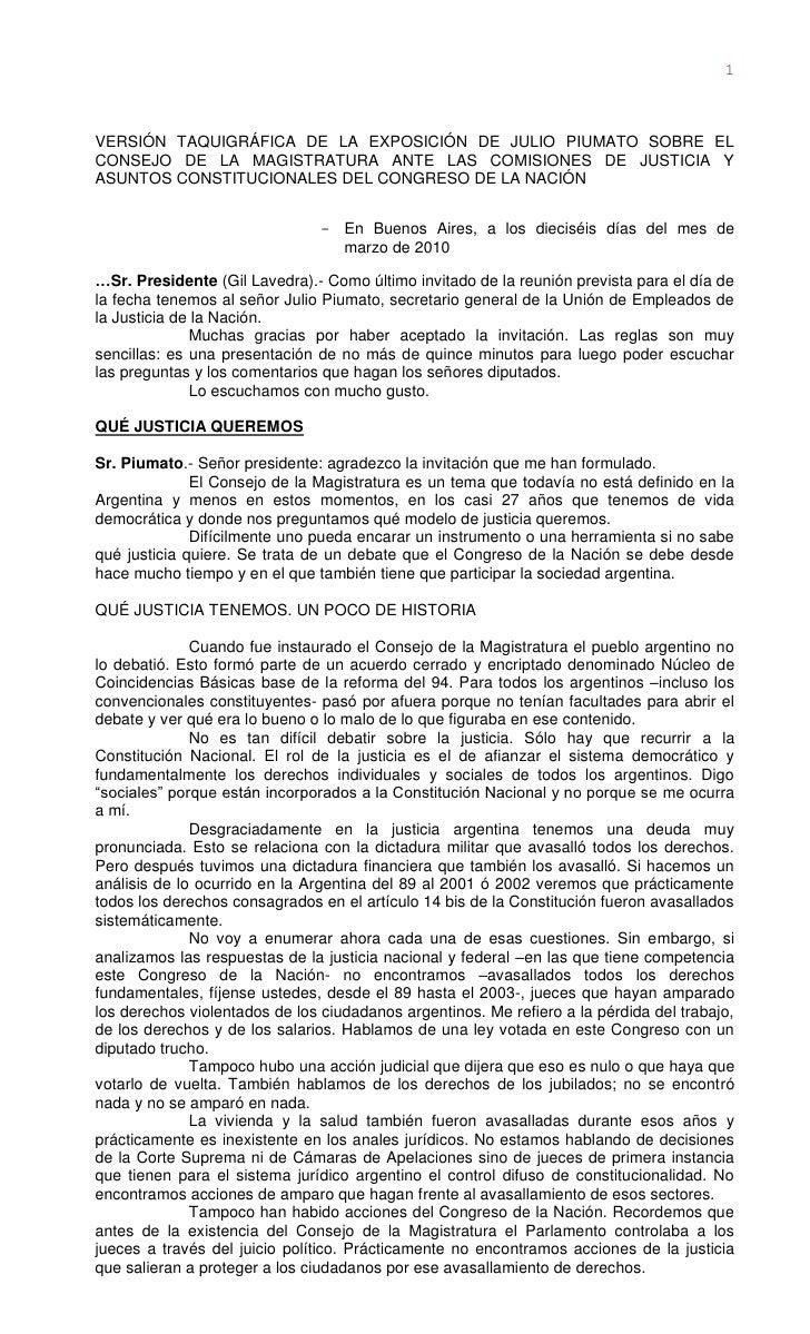 1    VERSIÓN TAQUIGRÁFICA DE LA EXPOSICIÓN DE JULIO PIUMATO SOBRE EL CONSEJO DE LA MAGISTRATURA ANTE LAS COMISIONES DE JUS...
