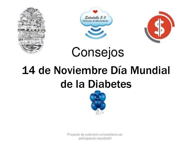 14 de Noviembre Día Mundial de la Diabetes Consejos Proyecto de extensión universitaria con participación estudiantil