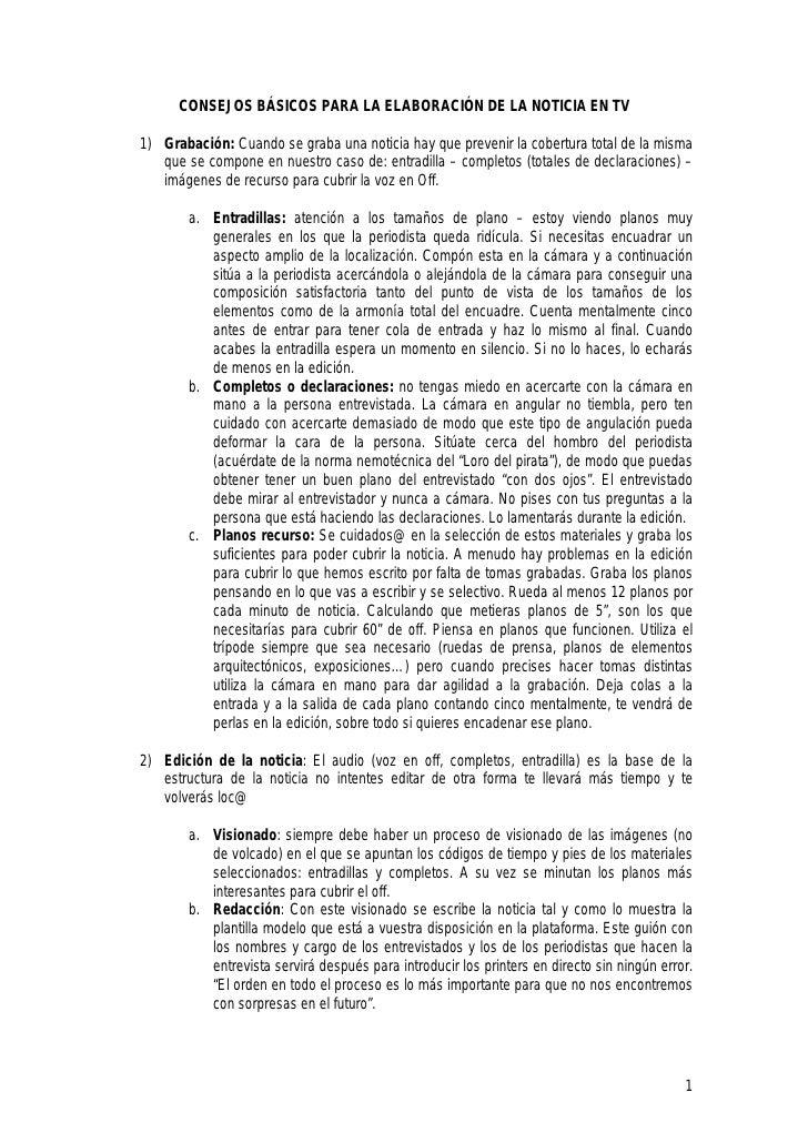 CONSEJOS BÁSICOS PARA LA ELABORACIÓN DE LA NOTICIA EN TV  1) Grabación: Cuando se graba una noticia hay que prevenir la co...