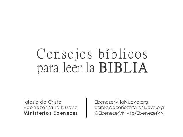 Iglesia de Cristo Ebenezer Villa Nueva Ministerios Ebenezer EbenezerVillaNueva.org correo@ebenezerVillaNueva.org @Ebenezer...