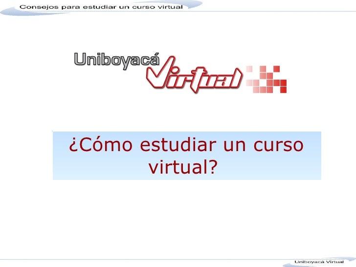 ¿Cómo estudiar un curso virtual?