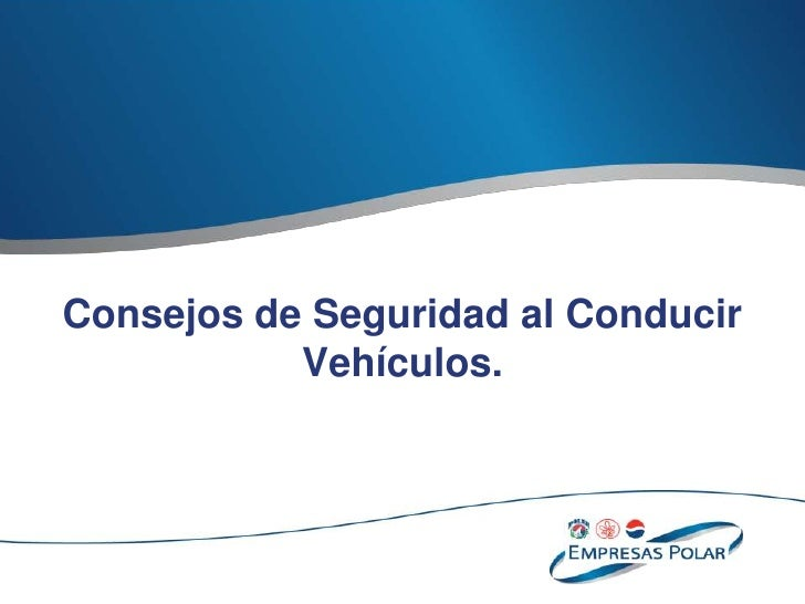 Consejos de Seguridad al Conducir Vehículos.<br />