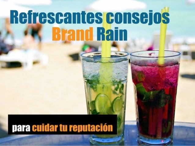 Cómo cuidar tu reputación de marca: refrescantes consejos Brand Rain