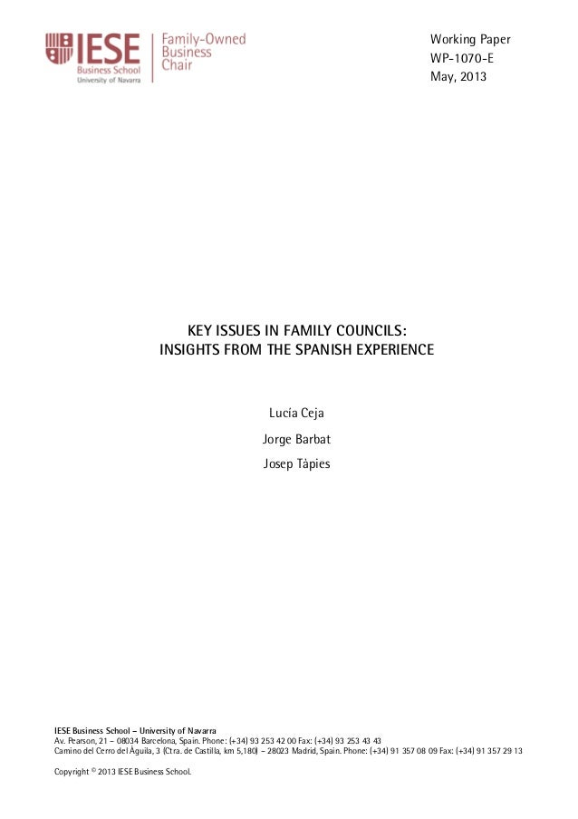 Working Paper WP-1070-E May, 2013  KEY ISSUES IN FAMILY COUNCILS: INSIGHTS FROM THE SPANISH EXPERIENCE  Lucía Ceja Jorge B...