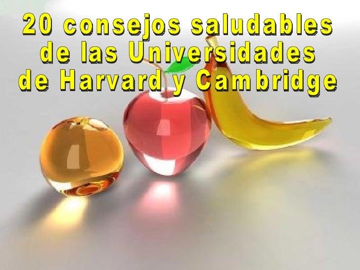 20 consejos saludables  de las Universidades  de Harvard y Cambridge