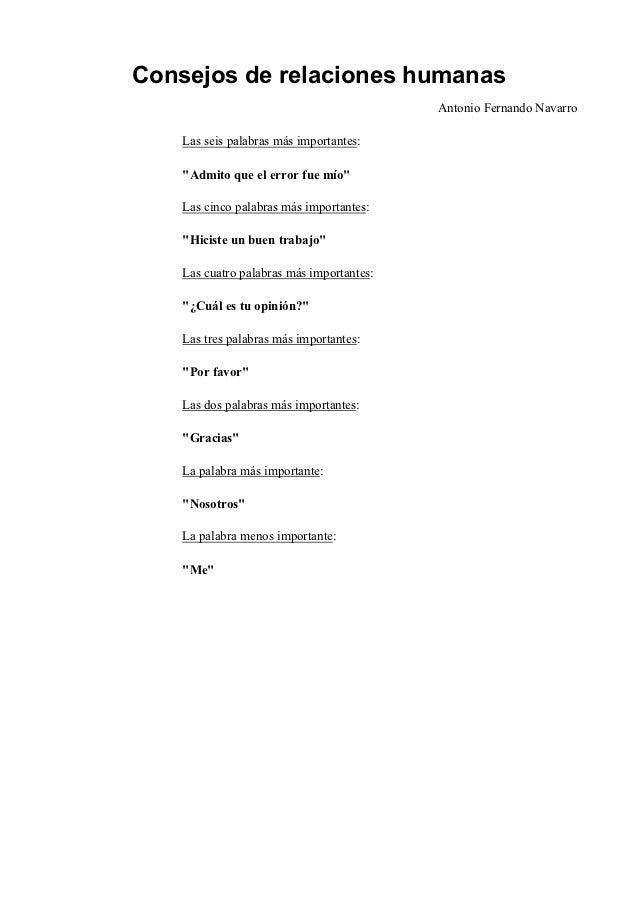 Consejos de relaciones humanas                                           Antonio Fernando Navarro    Las seis palabras más...