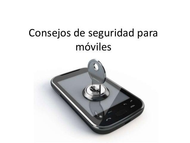Consejos de seguridad para móviles