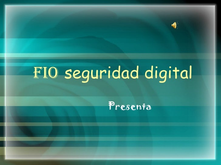 FIO   seguridad digital Presenta