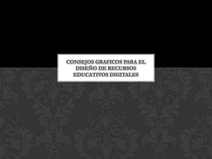 Consejos graficos para el diseño de recursos educativos Slide 2