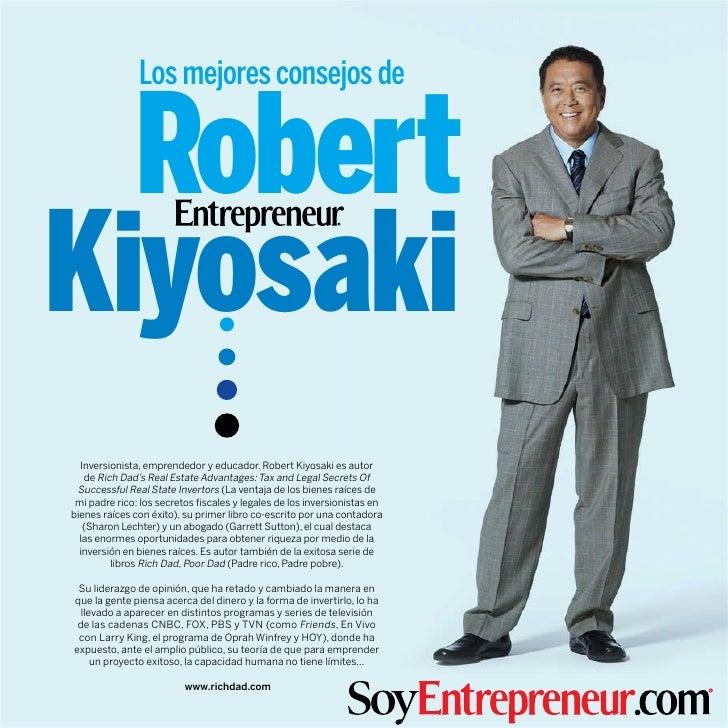 Los mejores consejos de                                       RobertKiyosaki  Inversionista, emprendedor y educador. Rober...