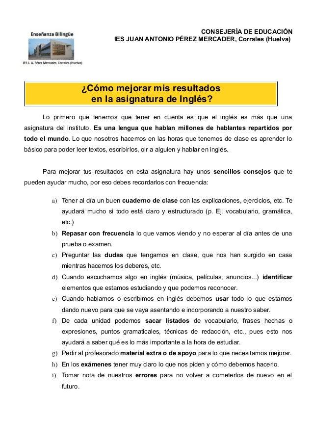 CONSEJERÍA DE EDUCACIÓN IES JUAN ANTONIO PÉREZ MERCADER, Corrales (Huelva) ¿Cómo mejorar mis resultados en la asignatura d...