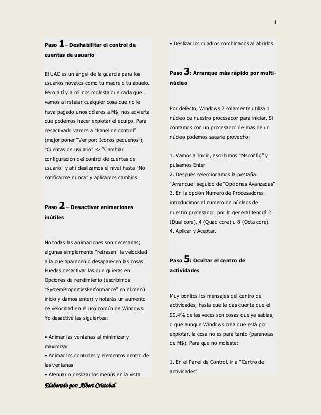 1 Elaborado por: Albert Cristobal Paso 1– Deshabilitar el control de cuentas de usuario El UAC es un ángel de la guardia p...