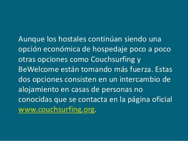 Aunque los hostales continúan siendo una opción económica de hospedaje poco a poco otras opciones como Couchsurfing y BeWe...