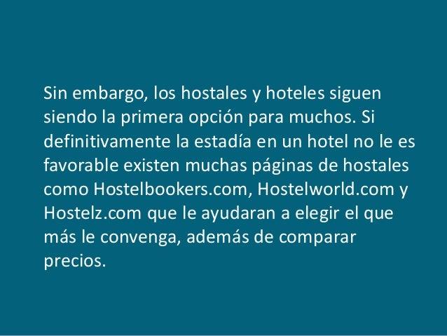 Sin embargo, los hostales y hoteles siguen siendo la primera opción para muchos. Si definitivamente la estadía en un hotel...
