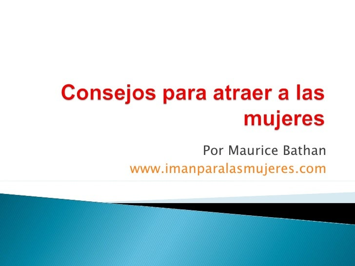 Por Maurice Bathanwww.imanparalasmujeres.com