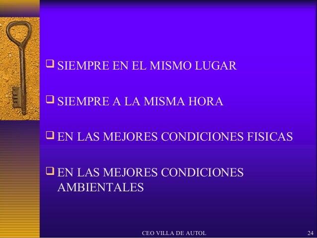  SIEMPRE EN EL MISMO LUGAR SIEMPRE A LA MISMA HORA EN LAS MEJORES CONDICIONES FISICAS EN LAS MEJORES CONDICIONES AMBIE...