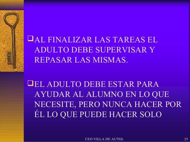  AL FINALIZAR LAS TAREAS EL ADULTO DEBE SUPERVISAR Y REPASAR LAS MISMAS. EL ADULTO DEBE ESTAR PARA AYUDAR AL ALUMNO EN L...