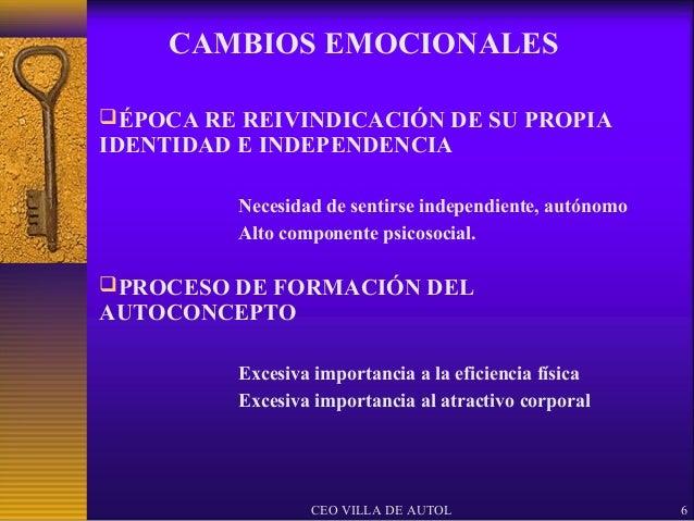 CAMBIOS EMOCIONALESÉPOCA RE REIVINDICACIÓN DE SU PROPIAIDENTIDAD E INDEPENDENCIA          Necesidad de sentirse independi...