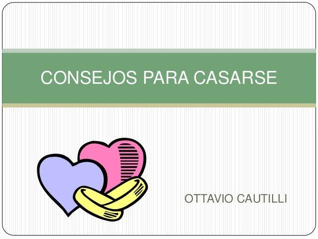 OTTAVIO CAUTILLI CONSEJOS PARA CASARSE
