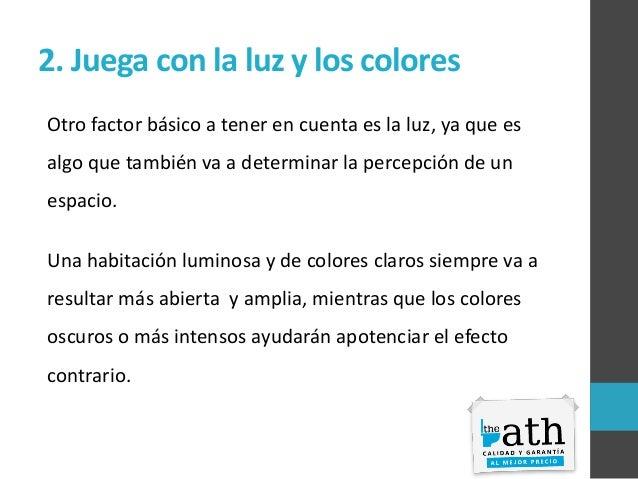 2. Juega con la luz y los colores Otro factor básico a tener en cuenta es la luz, ya que es algo que también va a determin...