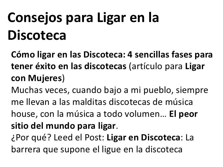 Consejos para Ligar en la Discoteca<br />Cómo ligar en las Discoteca: 4 sencillas fases para tener éxito en las discotecas...