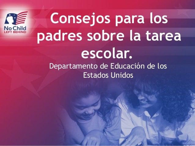 Consejos para los padres sobre la tarea escolar. Departamento de Educación de los Estados Unidos