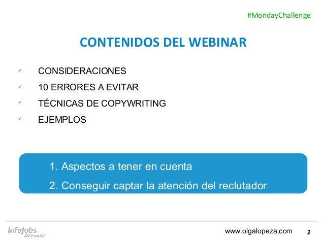 2  CONSIDERACIONES  10 ERRORES A EVITAR  TÉCNICAS DE COPYWRITING  EJEMPLOS CONTENIDOS DEL WEBINAR www.olgalopeza.com #...