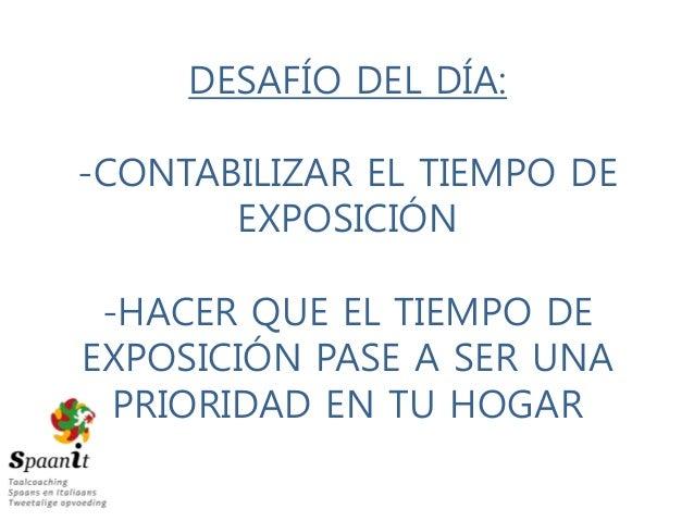 DESAFÍO DEL DÍA: -CONTABILIZAR EL TIEMPO DE EXPOSICIÓN -HACER QUE EL TIEMPO DE EXPOSICIÓN PASE A SER UNA PRIORIDAD EN TU H...
