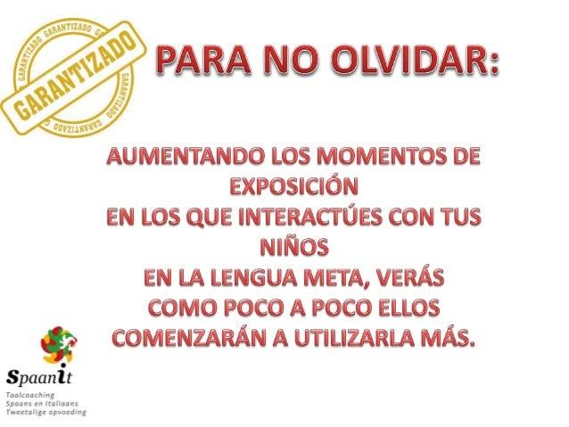 Comentarios en español: WWW.SPAANIT.NL WWW.BILINGUALAVENUE.COM Vídeo en inglés: