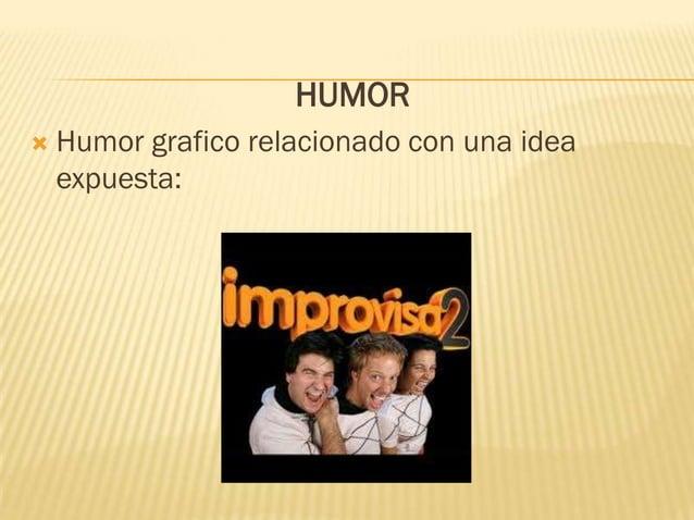 HUMOR   Humor grafico relacionado con una idea    expuesta: