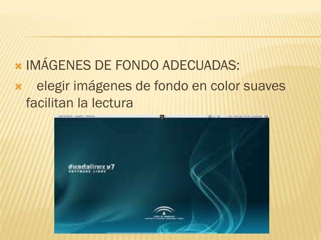 IMÁGENES DE FONDO ADECUADAS: elegir imágenes de fondo en color suaves facilitan la lectura