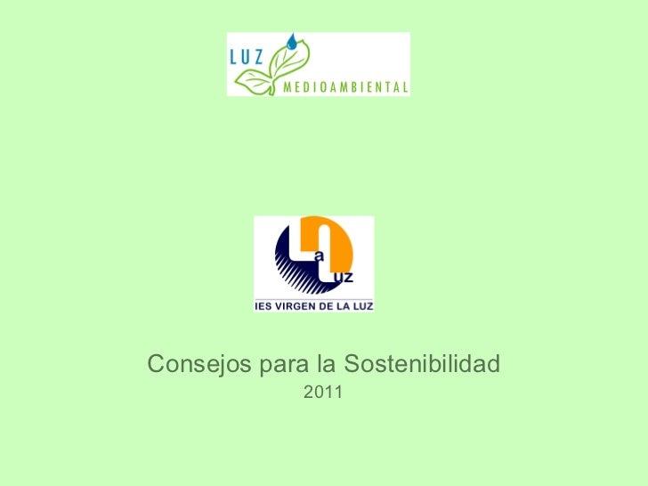 <ul><li>Consejos para la Sostenibilidad </li></ul><ul><li>2011 </li></ul>