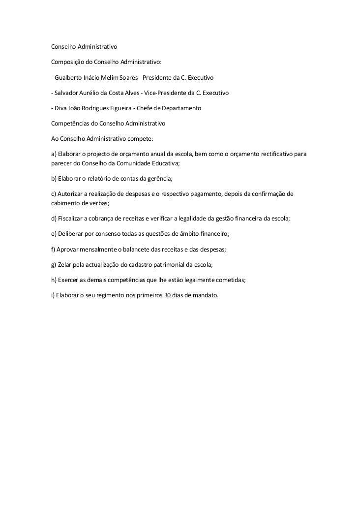 Conselho AdministrativoComposição do Conselho Administrativo:- Gualberto Inácio Melim Soares - Presidente da C. Executivo-...