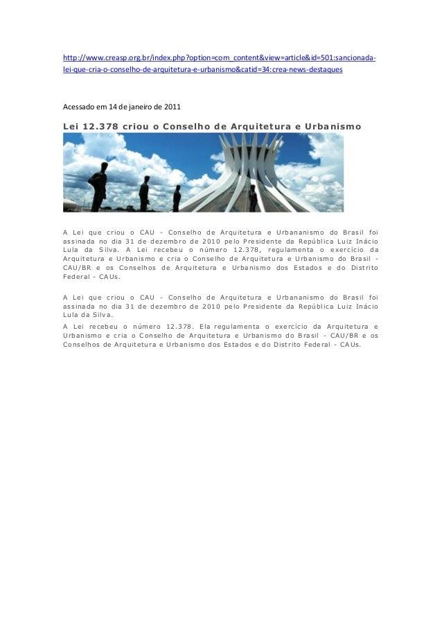 http://www.creasp.org.br/index.php?option=com_content&view=article&id=501:sancionada-lei-que-cria-o-conselho-de-arquitetur...