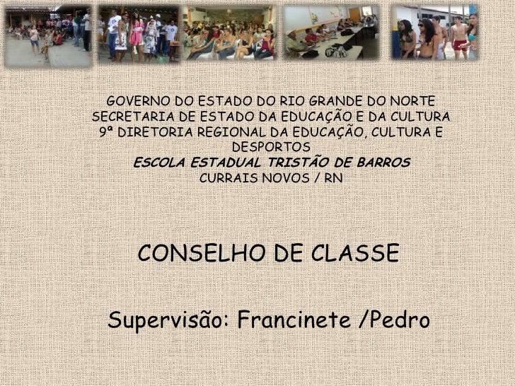 GOVERNO DO ESTADO DO RIO GRANDE DO NORTESECRETARIA DE ESTADO DA EDUCAÇÃO E DA CULTURA9ª DIRETORIA REGIONAL DA EDUCAÇÃO, CU...