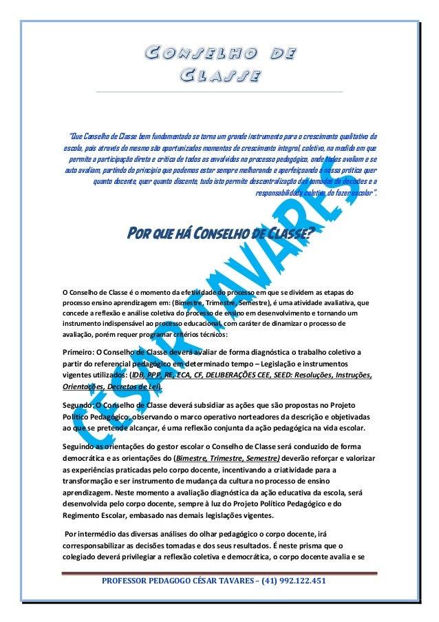 """PROFESSOR PEDAGOGO CÉSAR TAVARES – (41) 992.122.451 """"Que Conselho de Classe bem fundamentado se torna um grande instrument..."""