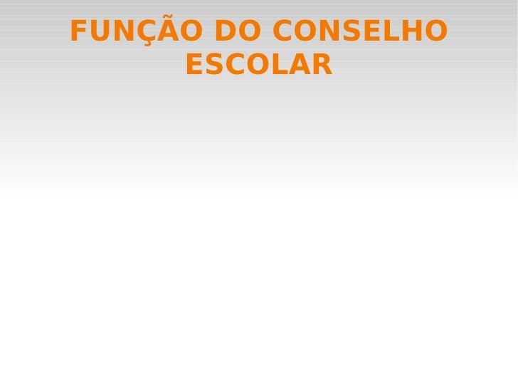 FUNÇÃO DO CONSELHO ESCOLAR