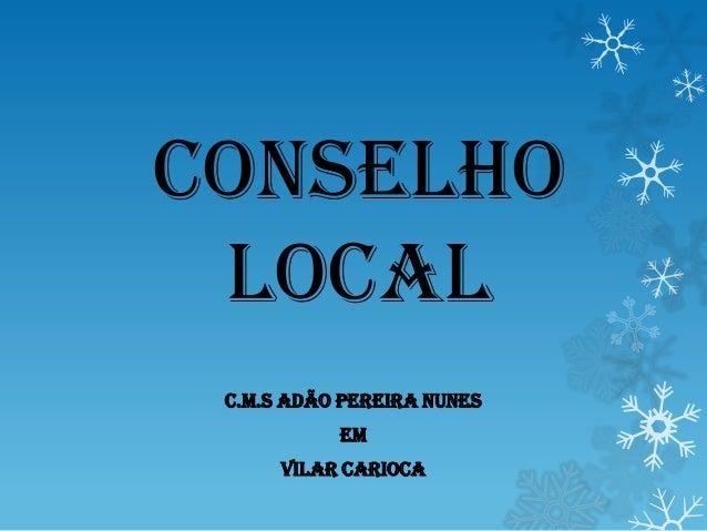 Conselho Local C.M.S ADÃO PEREIRA NUNES EM VILAR CARIOCA